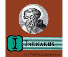 """I is for Irenaeus - part of the A to Z series """"Theologians Who Changed the World"""" by www.TheTheologyNerd.com"""