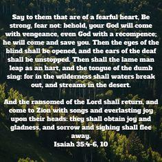 Isaiah 35:4-6,10 KJV