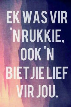 Ek was vir 'n rukkie, ook 'n bietjie lief vir jou. Best Quotes, Love Quotes, Inspirational Quotes, Cute Crush Quotes, Words Quotes, Sayings, Afrikaanse Quotes, Proverbs Quotes, Qoutes About Love