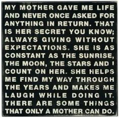 This is exactly what I think when I think of my mother, love her! Top Quotes, Great Quotes, Quotes To Live By, Funny Quotes, Life Quotes, Inspirational Quotes, Baby Quotes, Meaningful Quotes, Motivational