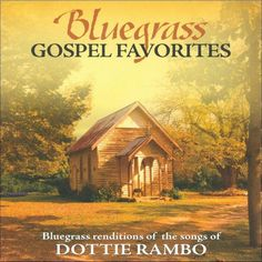 Porchlight Trio - Bluegrass Gospel Favorites: Songs of Dottie Rambo (CD)