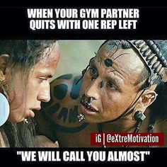 "Gym humor...don't be an ""almost"""