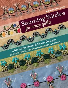 Kathy Seaman Shaw is a crazy quilter and has developed processes and tools to make the crazy quilting embroidery easy to mark on your quilts. Crazy Quilting, Crazy Quilt Stitches, Crazy Quilt Blocks, Crazy Patchwork, Hand Quilting, Embroidery Stitches Tutorial, Hand Embroidery Patterns, Machine Embroidery Designs, Knitting Stitches