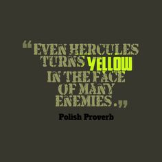 Even-Hercules-turns-yellow-in__quotes-by-Polish Proverb-50
