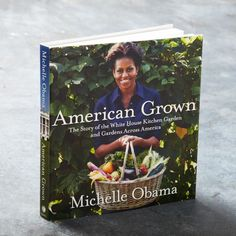 American Grown Cookbook by Michelle Obama