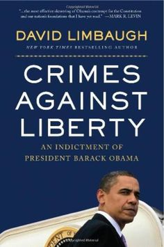 pics of books by conservatives | Crimes Against Liberty: An Indictment of President Barack Obama