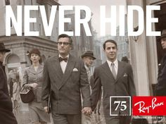Ray-Ban 75 anniversary: NEVER HIDE