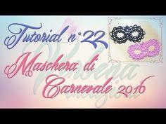 Chiacchierino ad Ago: TUTORIAL 22 – Carnevale in Maschera - Carnival in Mask - YouTube