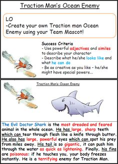 Traction Man Writing Task - designing our own ocean enemy. Focus on lots of descriptive language and some embedded clauses. Later on we wrote a story when Traction Man faced this evil enemy! It was such fun!