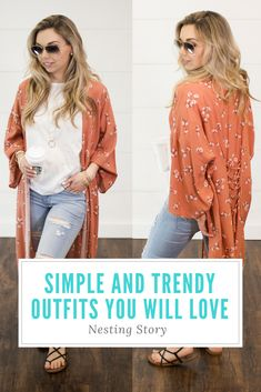 Simple and trendy outfits you will love for spring and summer. #momstyle #kimono #jeans #NestingStory