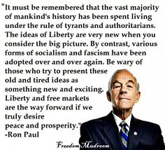 """... Liberty and free markets are the way forward if we truly desire peace and prosperity."" - Ron Paul"