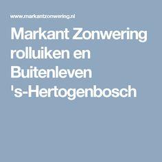 Markant Zonwering rolluiken en Buitenleven 's-Hertogenbosch