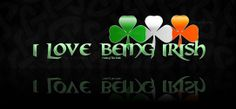 I do. I love being Irish on both sides of my family