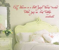 Vinyl Wall Decal Cinderella Quote - A Dream is a Wish - Children's Bedroom - Girl Nursery Vinyl Wall Art   Sticker Room Decor. $30.00, via Etsy.  Beautiful bed and mirror!