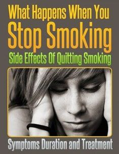 What Happens When You Quit Smoking: Side Effects Of Quitting Smoking #stopsmoking