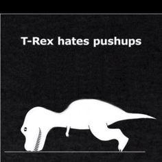 T-Rex Hates Pushups!