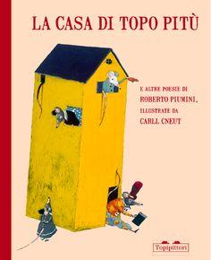 Roberto Piumini - Carll Cneut, La casa di topo Pitù