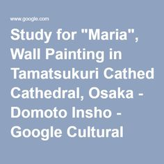 "Study for ""Maria"", Wall Painting in Tamatsukuri Cathedral, Osaka - Domoto Insho - Google Cultural Institute"