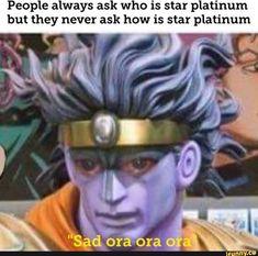 People always ask who is star platinum but they never ask how is star platinum - iFunny :) Jojo's Bizarre Adventure Anime, Jojo Bizzare Adventure, Pose, Manga Anime One Piece, Jojo Anime, Jotaro Kujo, Cute Stars, Jojo Memes, Jojo Siwa
