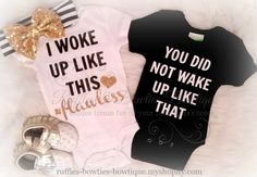 I Woke Up Like this #Flawless - No You Didn't Baby Girl Glitter Shirt - Sibbling Shirt - Twin Shirts - Sparkle Baby Onesie