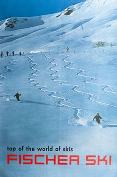 Artist Unknown poster: Fischer Ski - top of the world of skis