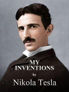 READ FREE! www.teslasautobio...  MY INVENTIONS The Autobiography Of Nikola Tesla  by  Nikola Tesla