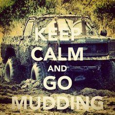 Keep Calm and Go Mudding