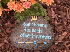 Real Queens fix each other's crowns. Hand painted rock by Caroline. The Kindness Rocks Project