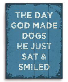 Look at this 'The Day God Made Dogs' Wall Art on #zulily today!
