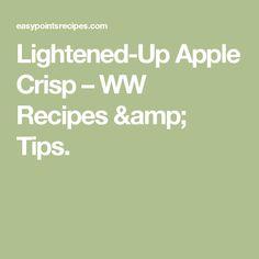 Lightened-Up Apple Crisp – WW Recipes & Tips.