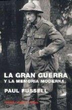 La gran guerra y la memoria moderna / Paul Fussell - http://fama.us.es/record=b1736688~S5*spi