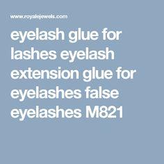 eyelash glue for lashes eyelash extension glue for eyelashes false eyelashes M821