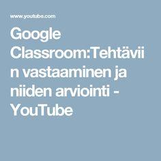 Google Classroom:Tehtäviin vastaaminen ja niiden arviointi - YouTube Google Classroom, Youtube, Youtubers, Youtube Movies