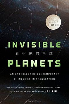 Invisible Planets: Contemporary Chinese Science Fiction i... https://www.amazon.com/dp/0765384191/ref=cm_sw_r_pi_dp_x_GMJgybMSRXZN6