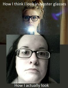 How I think I look in hipster glasses // How I actually look