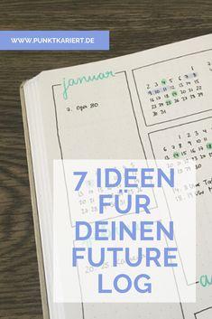 7 Future Log Ideen für dein Bullet Journal - so behältst du immer den Überblick über deine Termine! Journal Inspiration, Logs, Bujo, Hacks, Templates