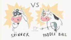 Spinner VS paddle ball.