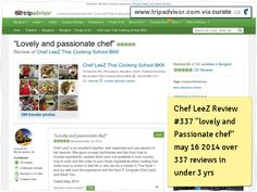 "Chef LeeZ cooking school review #337 ""Lovely and Passionate Chef"" May 15 2014. Over 337 reviews in under 3 yrs! T A Thailand #1 school since 2011! Clipped from www.tripadvisor.com  ##1 #cooking #school #Thailand #Bangkok"