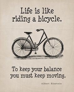 PRINTABLE ART Bicycle Wall Art Albert Einstein Quote Life is Like Riding a Bicycle Wall Decor Vintage Bicycle Einstein - This is a printable image of a vintage bicycle with the word art: Life is like riding a bicycle. Bicycle Quotes, Cycling Quotes, Cycling Art, Road Cycling, Cycling Motivation, Cycling Tips, Cycling Jerseys, Road Bike, Bicycle Art