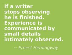 If a writer stops observing he is finished... #quotes #authors #writers