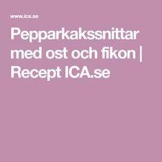 Pepparkakssnittar med ost och fikon | Recept ICA.se