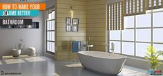 How to make your home better - Bathroom   Bathroom usually takes the last place amongst all other rooms of a house but it is certainly important to redesign it so that the décor of the entire house looks coordinated.