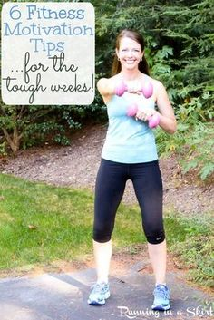 6 Inspiring Fitness Motivation Tips to workout... for the tough weeks! Motivation to move and keep going to get in shape for health and weight loss even when you aren't feeling it. / Running in a Skirt