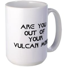 Trekkie Mug. Even though I would make a terrible Vulcan in real life, this is really cool.