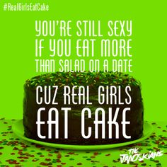 Real Girls Eat Cake Probably one of the best songs ever written