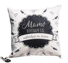 Mamo kocham Cię najbardziej na świecie, poduszka dekoracyjna