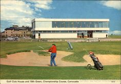 Golf Club House and 18th Green - Carnoustie