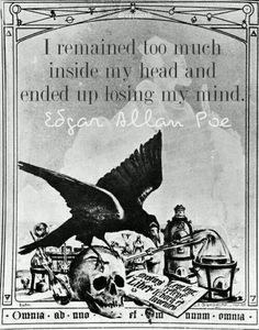 """""""I remained too much inside my head and ended up losing my mind."""" - http://aboutedgarallanpoe.com/?p=115"""