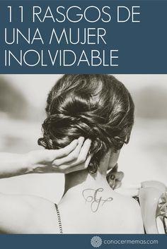 11 Rasgos de una mujer inolvidable #autoayuda
