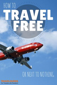 18 Ways To Travel For Free Or Next To Nothing | Traveldudes.org Travel Blog
